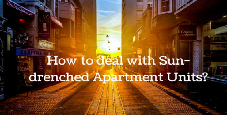 How to deal with Sun-drenched Apartment Units?