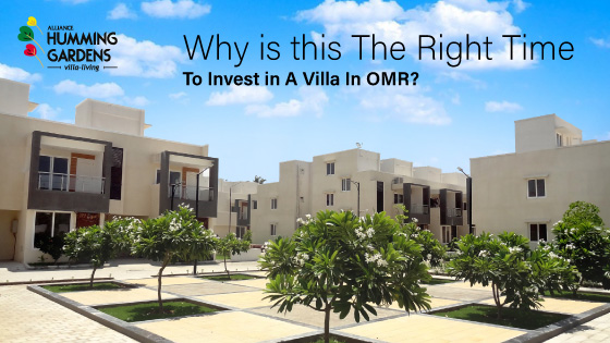 Why is this The Right Time To Invest in A Villa In OMR?