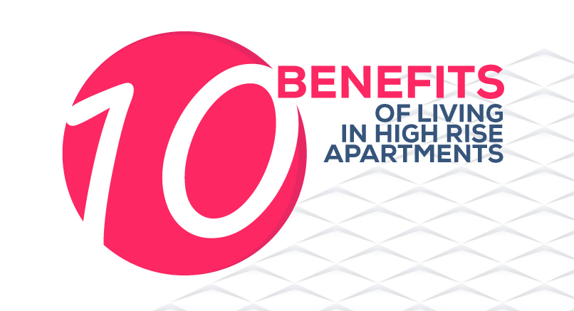 10 Benefits of living in high rise apartments
